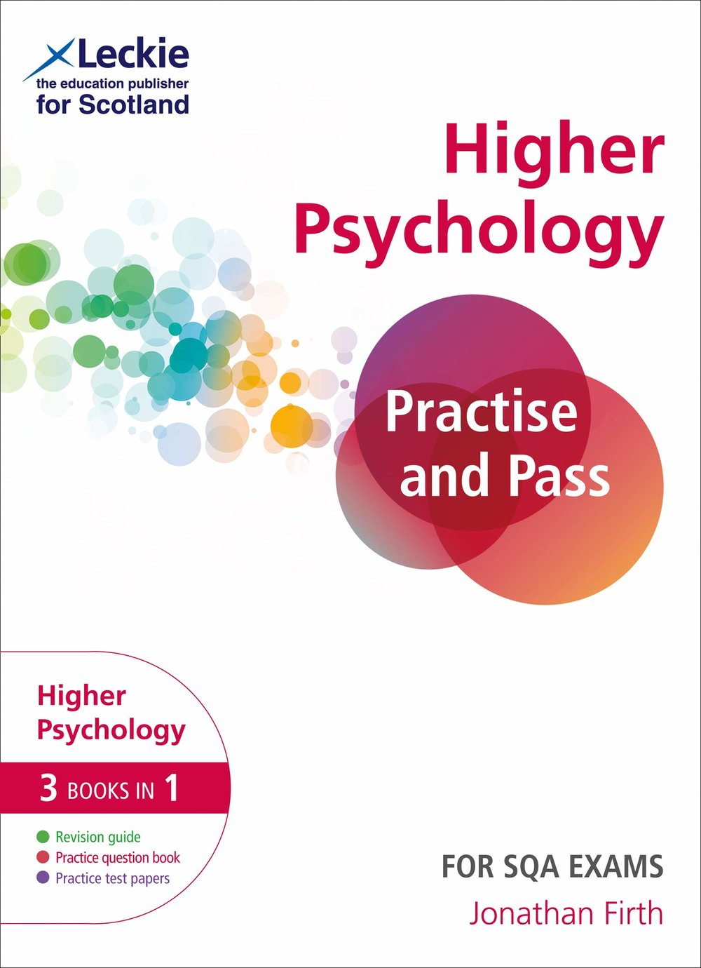 Higher Psychology: Practise and Pass - Brand new for 2019, this book comprises a revision guide that includes all of the Higher Psychology topics, an extended section of practice questions and tasks, and three full-length sample exams.There is also a brief guide to the Higher Assignment, and evidence-based information on how to study and revise effectively.This book is a must have for Higher Psychology students, for the 2018-19 academic year onwards.