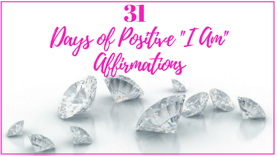 31 Days of Positive %22I Am%22 Affirmations.png