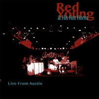 RED YOUNG AND HIS HOT HORNS RELEASE DEBUT RECORDING, LIVE FROM AUSTIN! - BUY NOW on CD Baby!