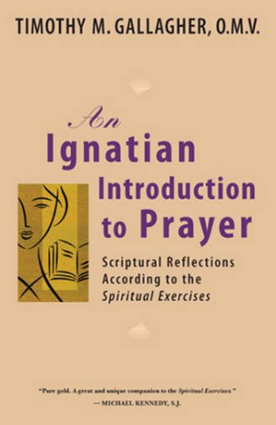 An Ignatian Introduction to Prayer by Timothy M. OMV Gallagher