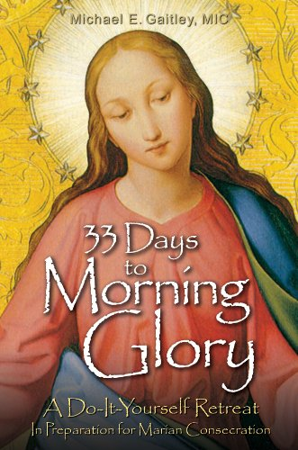 33 Days to Morning Glory by  Michael Gaitley