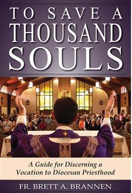 To Save a Thousand Souls by Fr. Brannen