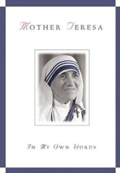 In My Own Words by St. Teresa of Calcutta