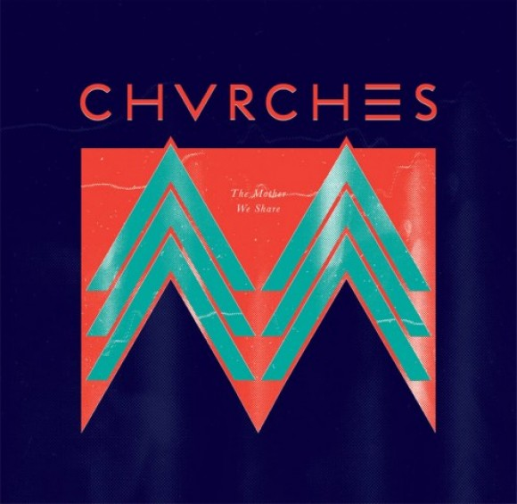 chvrches-the-mother-we-share-495x483-e1347994428168.jpg