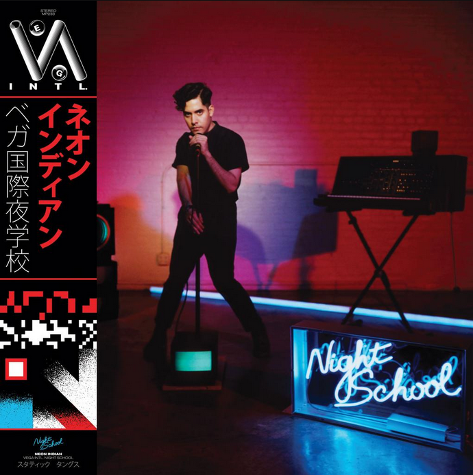 Neon Indian - VEGA INTL. Night School