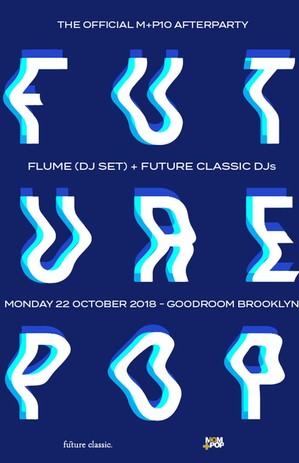 After Party [SOLD OUT] - We partnered with our extended family over at Future Classic to bring you FUTURE POP, the official after party to our Anniversary Show featuring DJ sets from Flume and the Future Classic crew. See below for show info and tickets.DATE/TIME: Monday October 22nd 2018, Doors @10 pm ESTVENUE: Good Room (98 Meserole Ave, Brooklyn, NY 11222)TICKETS: SOLD OUT