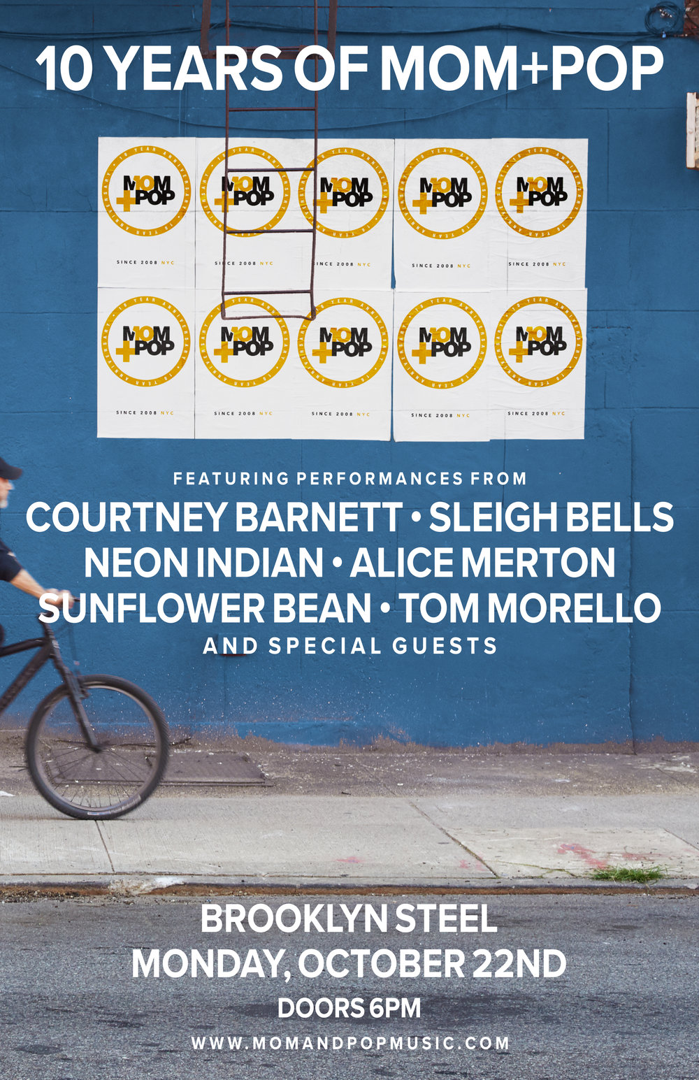 10 Years of Mom + Pop Anniversary Show - We are honored to announce that we're bringing this celebration to life for one night only in our home town of New York City. Performances by Courtney Barnett, Alice Merton, Sunflower Bean, Neon Indian, Sleigh Bells, Tom Morello and special guests. See below for show info and tickets.DATE/TIME: Monday October 22nd 2018, Doors @6 pm ESTVENUE: Brooklyn Steel (319 Frost St, Brooklyn, NY 11222)TICKETS: General Admission OR VIP Ticket Bundles