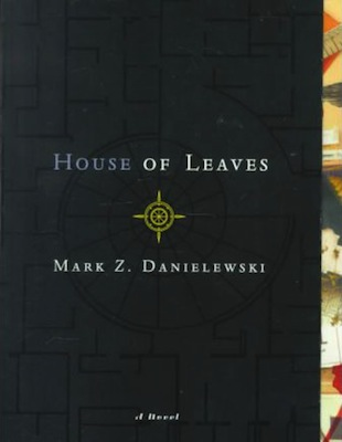 House of Leaves ,  Mark Z. Danielewski