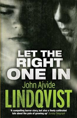 Let the Right One In  , John Ajvide Lindqvist
