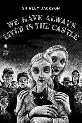 We Have Always Lived in the Castle  , Shirley Jackson