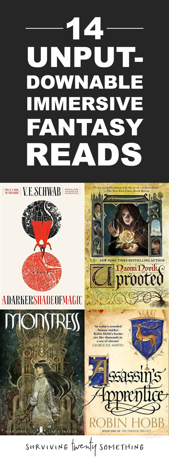 14 Unputdownable Immersive Fantasy Reads // I'm kind on board with the belief that everyone can enjoy a good fantasy story. After all, fantasy isn't really one kind of story. Anyone who has read a book can tell you that Game of Thrones, Harry Potter, and American Gods have very, very few things in common. Whether you're a life-long devotee, a recent convert, or a newbie gingerly dipping their toes into the water, I think there's something on the list of beloved reads for everyone.