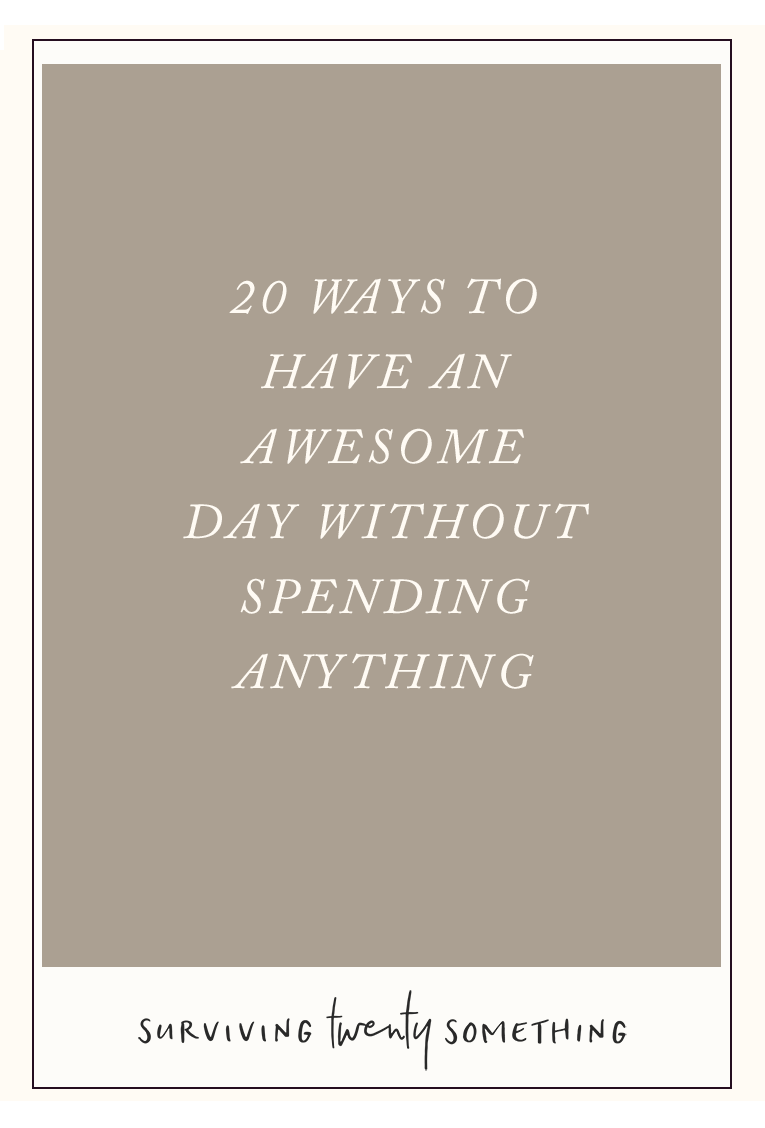 Not sure what to do for fun and fulfillment when you're on a tight budget? Here are 20 ways you can make your day shine for exactly zero dollars.