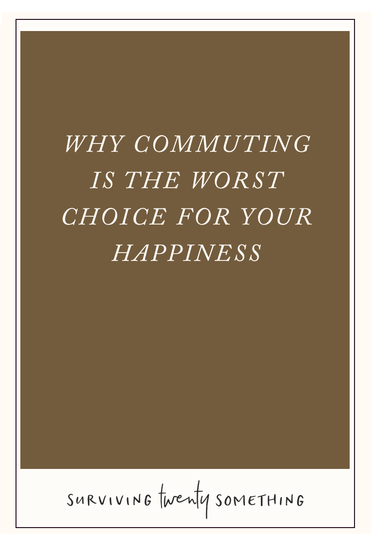 Why Commuting By Car is the Worst Choice For Your Happiness // Are you considering commuting for work? Maybe you've moved to a new city and you're looking for a job. Maybe you're looking for a bigger house, but are struggling to afford housing in the city. Here's why commuting is the LAST thing you should do.