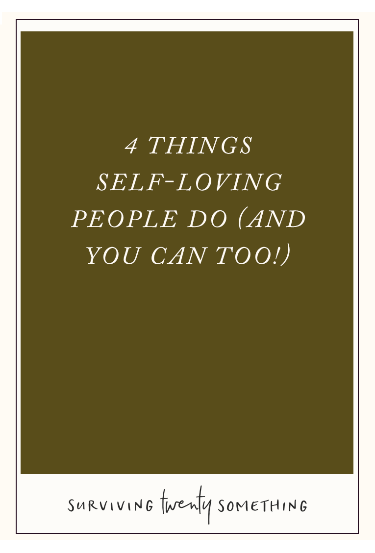 4 Things Self-Loving People Do (And You Can Too) // Self-love isn't about sticking your head in the sand and pretending that there are no problems in the world. It's about facing your challenges with kindness and compassion. Here are four ways you can get started with self-love.