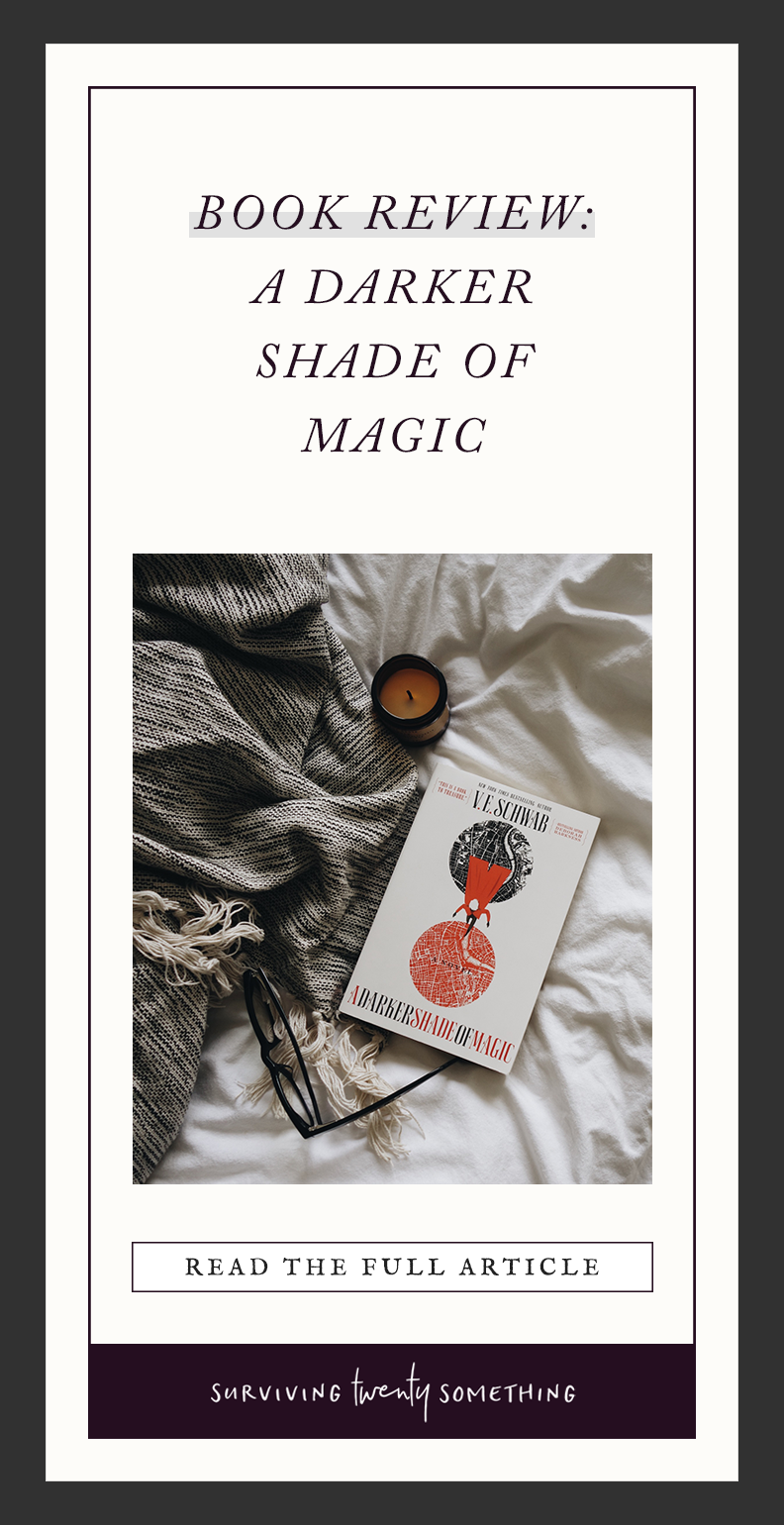 BOOK REVIEW: A DARKER SHADE OF MAGIC // You know when you pick up a new book and within the first paragraph you have bone-deep, unshakeable certainty you've found something that will become a new favourite? Enter: A Darker Shade of Magic.