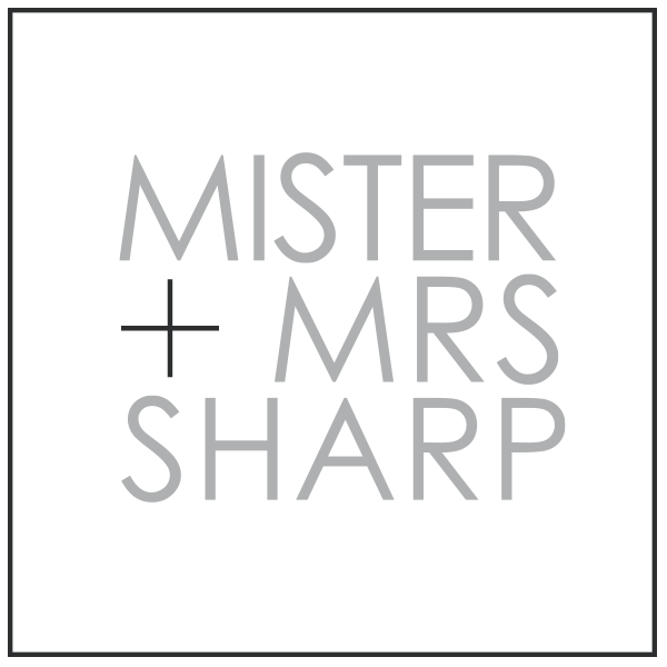Mister + Mrs Sharp