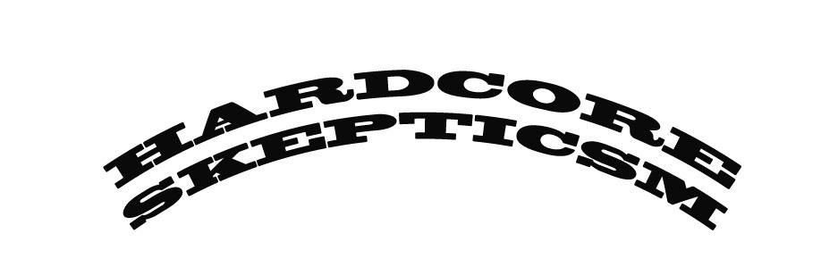 Hardcore Skepticism Black