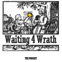 Waiting 4 Wrath the podcast