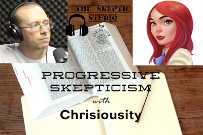 Progressive Skepticism with Chrisiousity.jpg