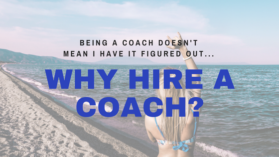 Why Hire a Coach