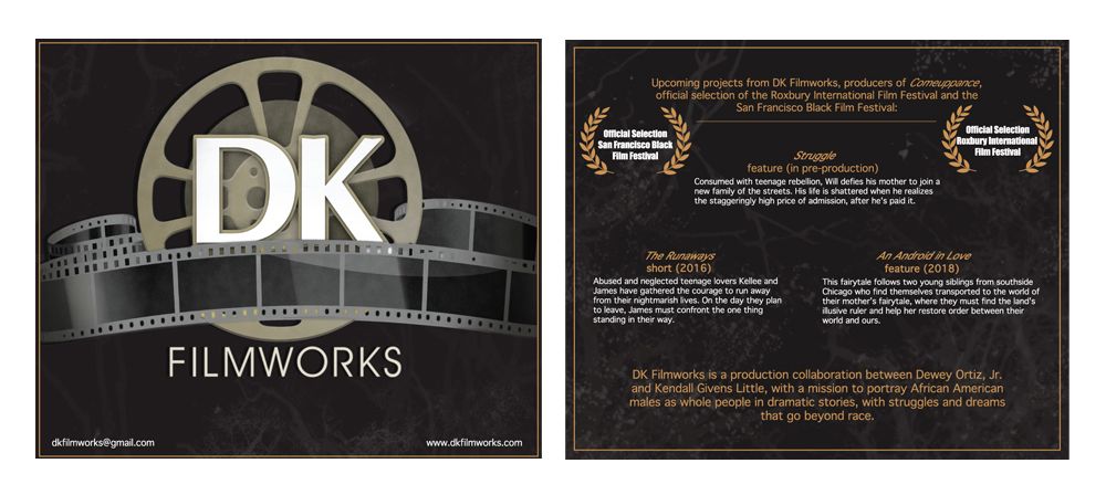 Film Festival Insert   In promotion of their current and upcoming projects, the directors needed a marketing piece designed for print to be distributed during their film festival circuit.  I created the layout and backdrop, the logo was previously designed.   DK Filmworks