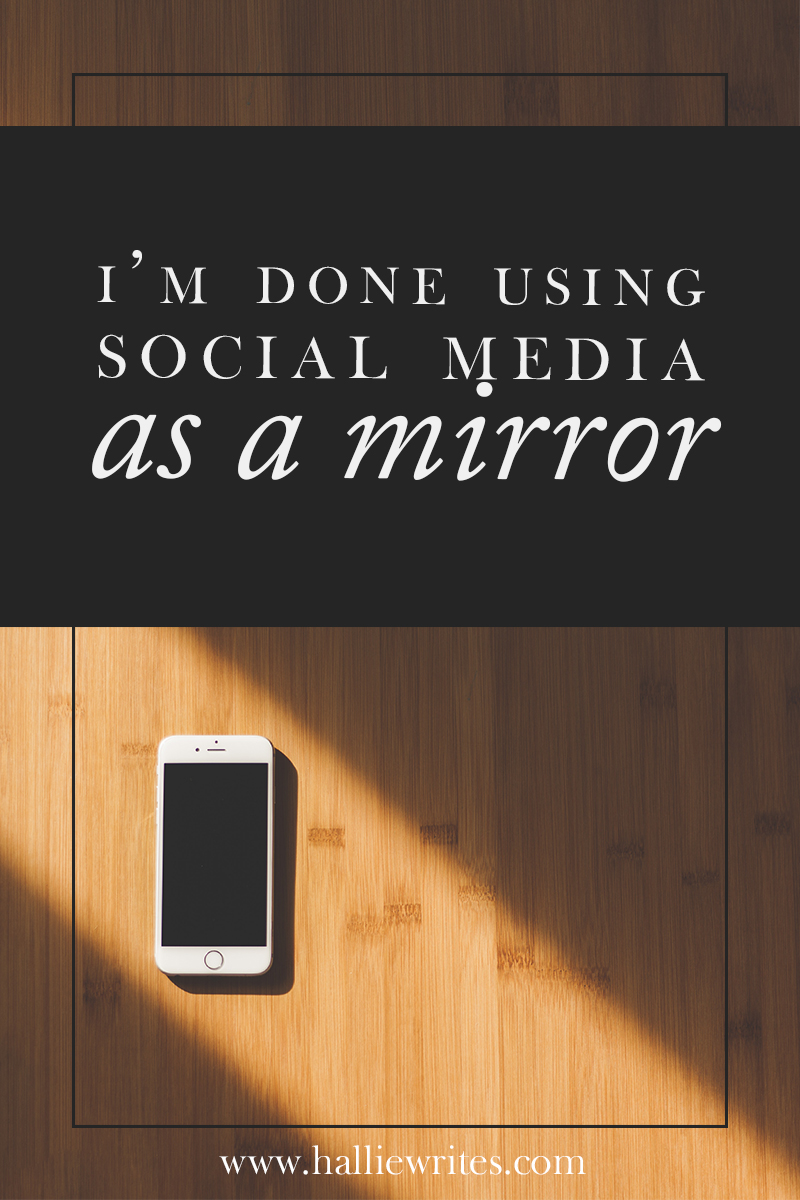 Why I'm done using social media as a mirror: Let's quit comparison and discontentment and Instagram envy!