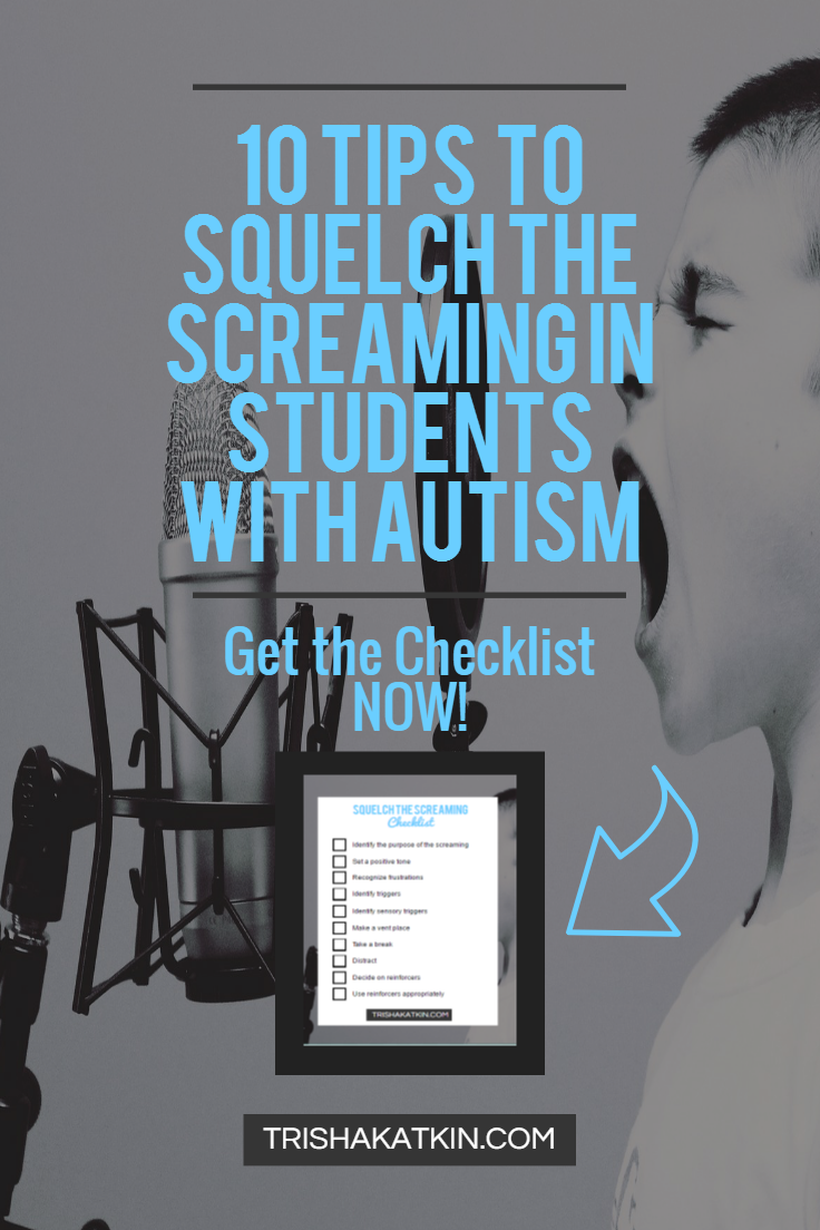 10 tips to squelch the screaming in students with autism trisha katkin