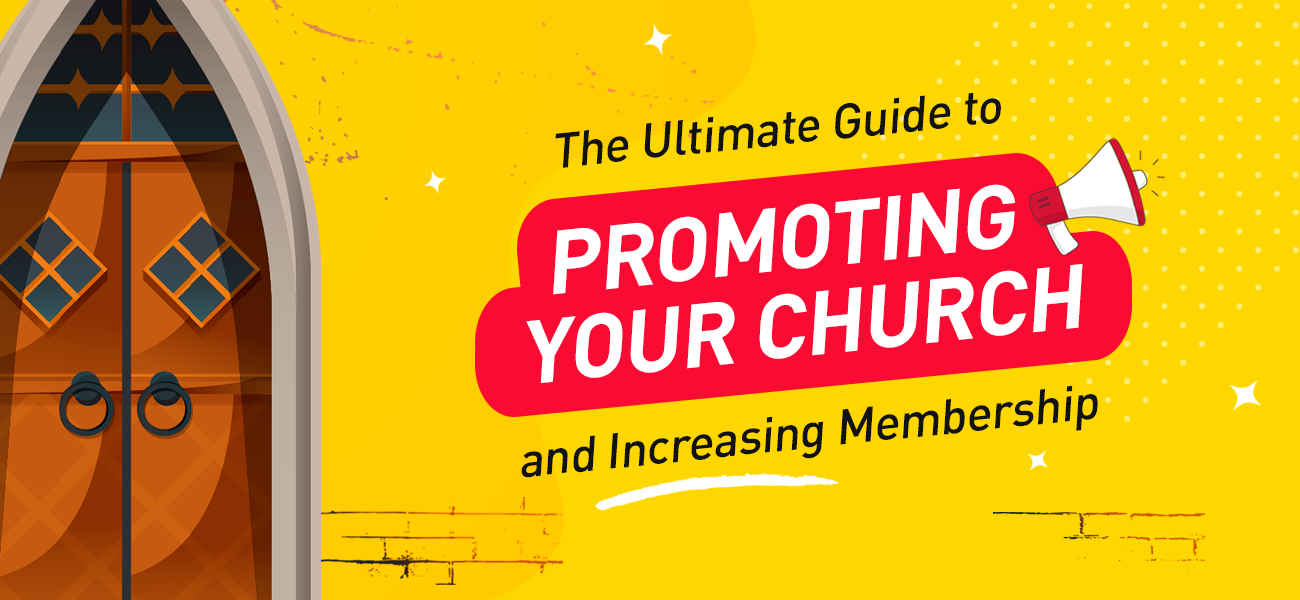 The Ultimate Guide To Promoting Your Church And Increasing Membership Design Studio