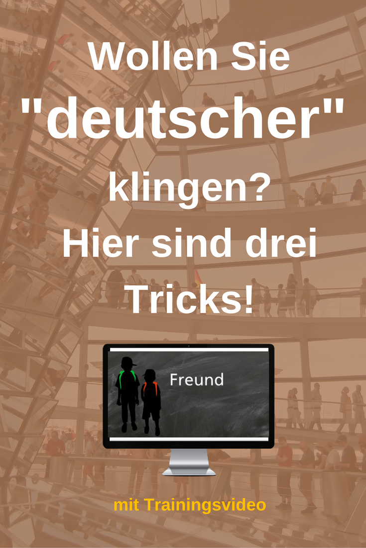 """Would you like to sound more """"German""""? 