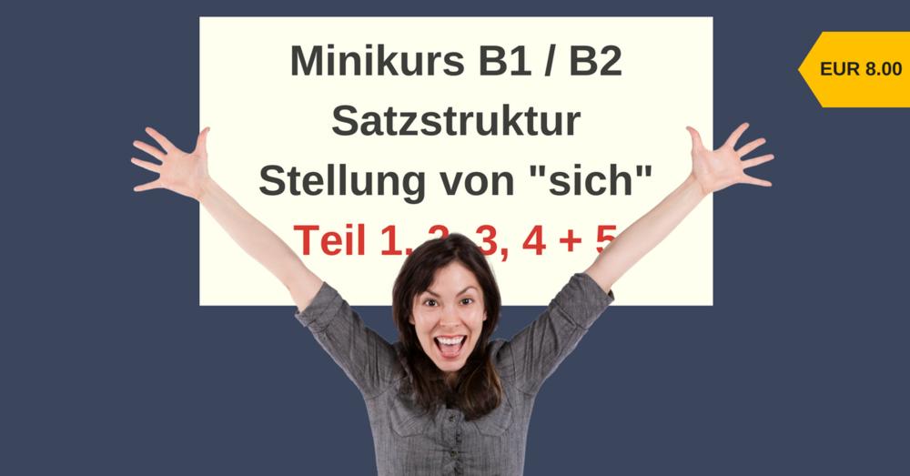 """Minikurs B1/B2 - Satzstruktur, Stellung von """"sich"""" Teil 1 - 5"""