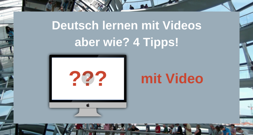 """How to learn German with Videos? 