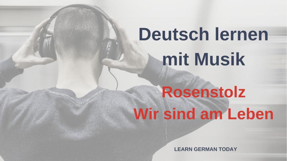 Deutschlernen mit Musik_Rosenstolz_Wir sind am Leben.png