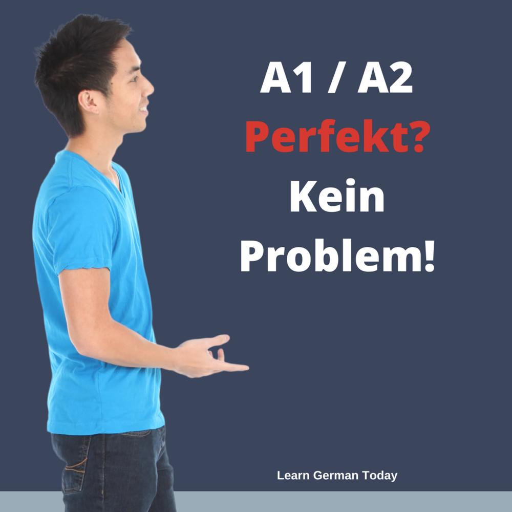 Perfekt? Kein Problem!