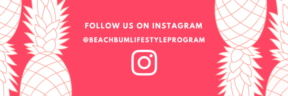 Follow us on Instagram!@beachbumlifestyleprogram.png