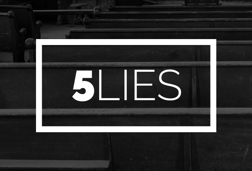 5 of the Biggest Lies About Worship