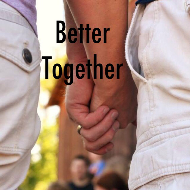 Better Together Pic