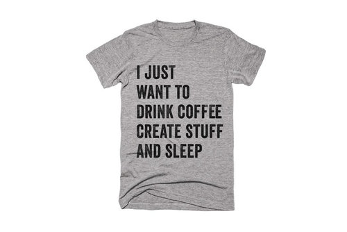 I+JUST+WANT+TO+DRINK+COFFEE+TEE.jpg