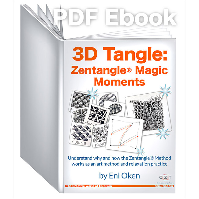 Zentangle® Magic Moments - PDF Ebook - Even if you are able to take a class with a CZT, this book will explain WHY and HOW the Zentangle method works so beautifully. Learn more or comment