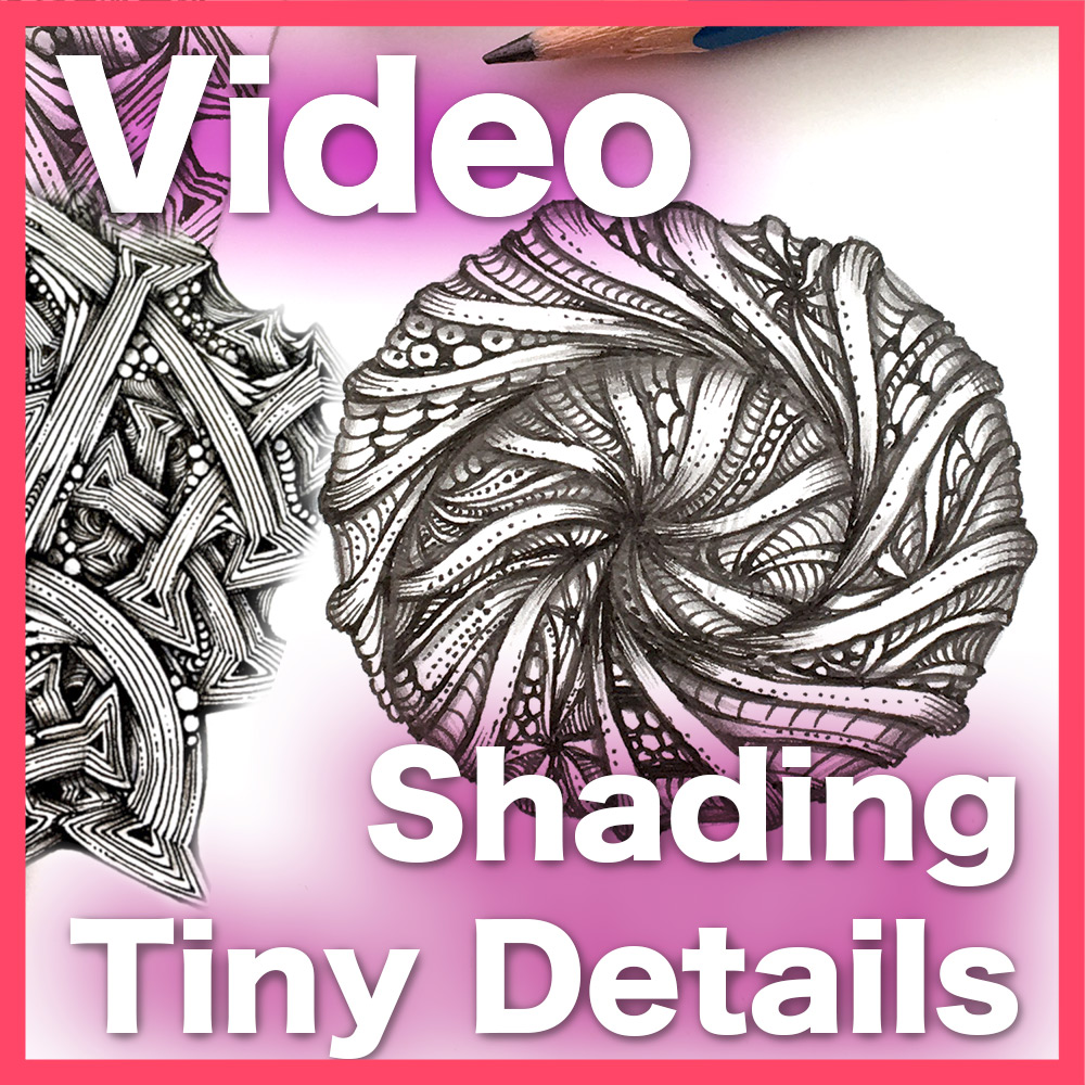 Shading Tiny Details Video - This 45-min video uncovers secrets on how to create and shade super intricate detail that will make your Zentangle look like exquisitely carved art. Delivery via email link