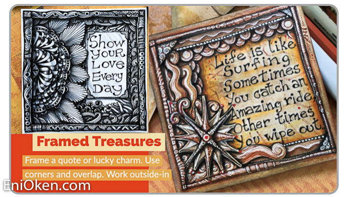 Framed Treasures - Transform something into a treasureAttach importance and value to something elseLayered framesCorners are importantAllow focal to breatheEnhance without taking over