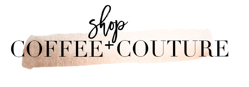 Shop Coffee & Couture