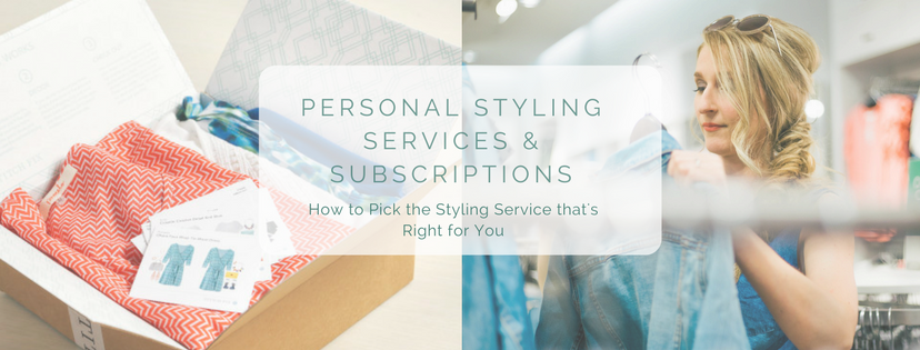 How to Pick the Styling Service that's Right for You - The Style Shop by Sandi Mele