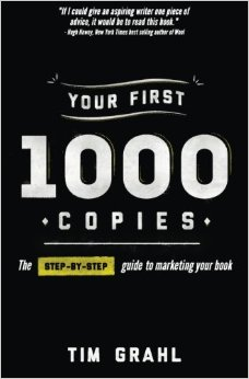 Your First 1,000 Copies  by Tim Grahl