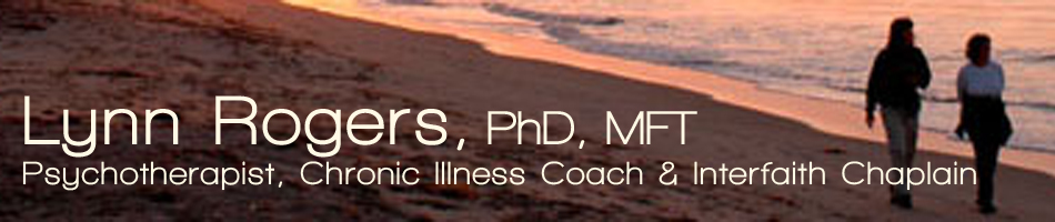 Lynn Rogers, PhD: Psychotherapist, Chronic Illness Coach & Interfaith Chaplain