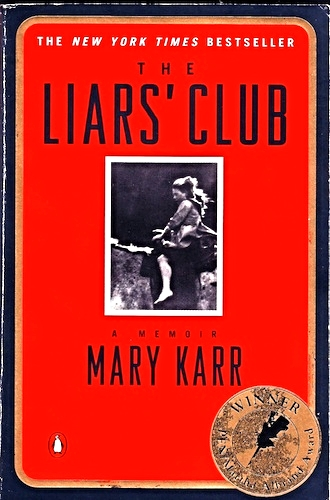 The Liars' Club - Mary Karr