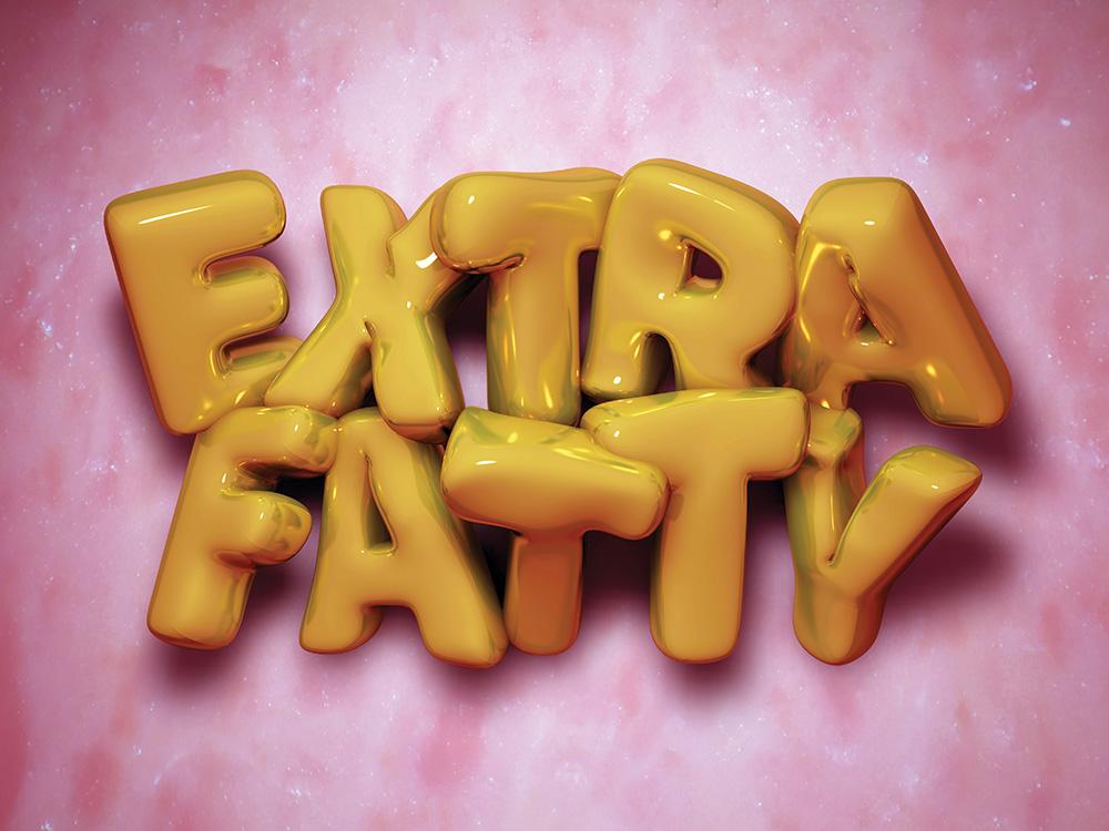 Extra Fatty