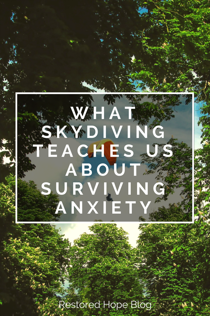 pinterest_what_skydiving_teaches_us_about_surviving_anxiety_restored_hope_ann_arbor_novi_therapy_counseling_christian_anxiety_depression.png
