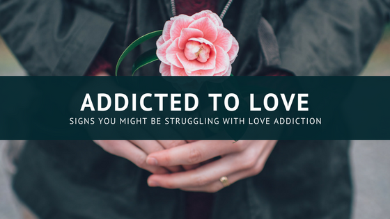 title_addicted_to_love_signs_you_might_be_struggling_with_love_addiction_restored_hope_counseling_therapy_ann_arbor_novi_michigan_christian.png