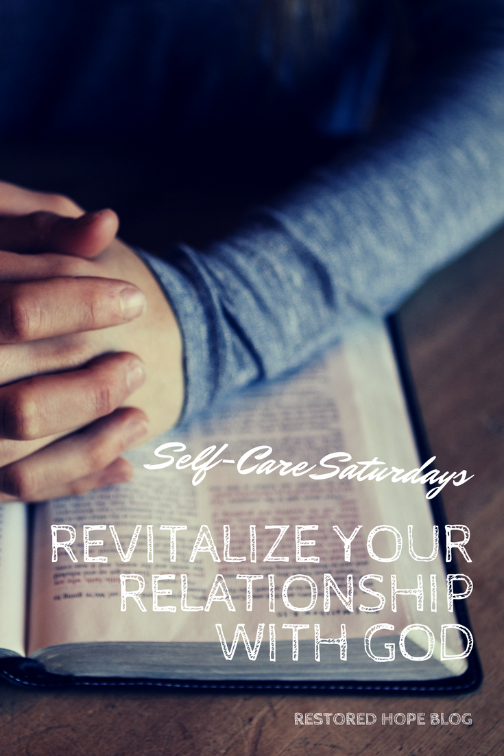 pinterest_self_care_saturdays_revitalizing_your_relationship_with_god_restored_hope_counseling_therapy_christian_ann_arbor_novi_michigan.png