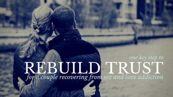 title_one_key_step_to_rebuild_trust_for_a_couple_recovering_from_sex_and_love_addiction_restored_hope_counseling_therapy_novi_ann_arbor_michigan_christian.png